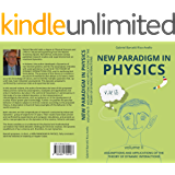 NEW PARADIGM IN PHYSICS II: ASSUMPTIONS AND APPLICATIONS OF THE THEORY OF DYNAMIC INTERACTIONS