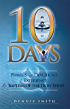 10 Days — Prayers and Devotions to Experience the Baptism of the Holy Spirit