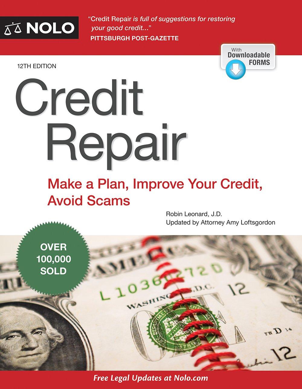 Credit Repair: Make a Plan, Improve Your Credit, Avoid Scams: Robin Leonard  J.D., Amy Loftsgordon Attorney: 9781413321548: Amazon.com: Books
