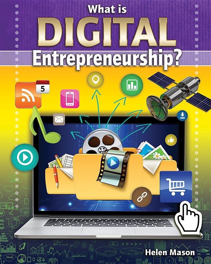 What Is Digital Entrepreneurship? (Your Start-Up Starts Now! a Guide to Entrepreneurship)