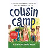 Cousin Camp: A Grandparent's Guide to Creating Fun, Faith, and Memories That Last