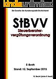 Vergütungsverordnung für Steuerberater, Steuerbevollmächtigte und Steuerberatungsgesellschaften (Steuerberatervergütungsverordnung - StBVV) - E-Book - Stand: 12. September 2015