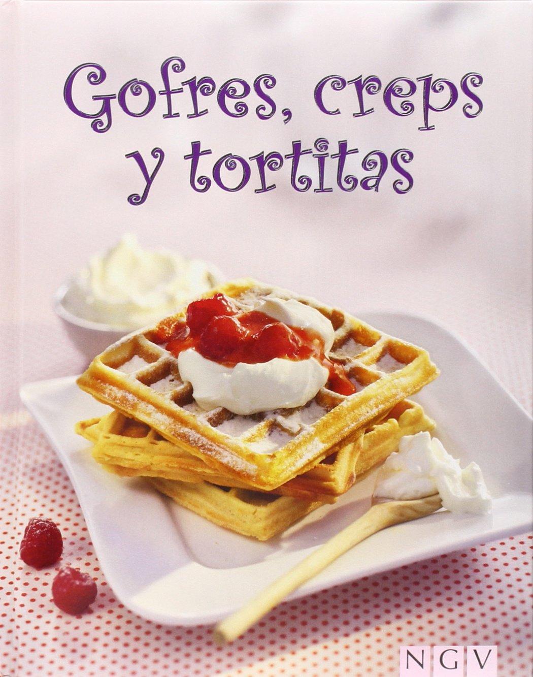 GOFRES, CREPS Y TORTITAS.(NGV) (Spanish) Hardcover – 2014