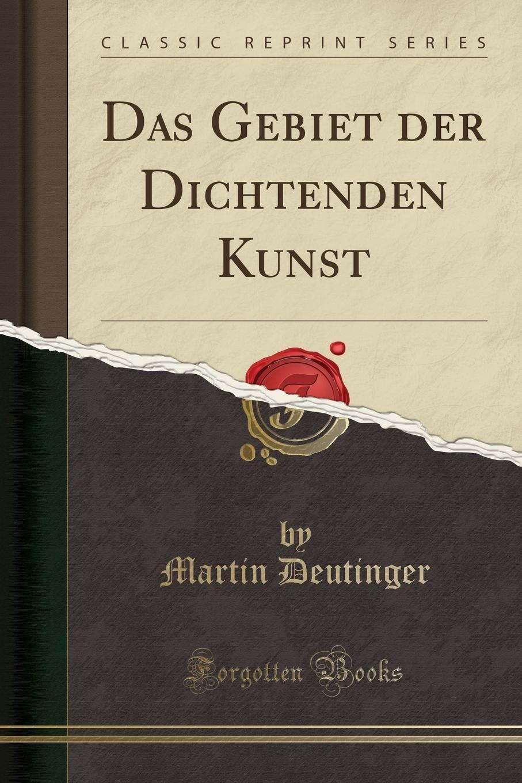 Read Online Das Gebiet Der Dichtenden Kunst (Classic Reprint) (German Edition) pdf