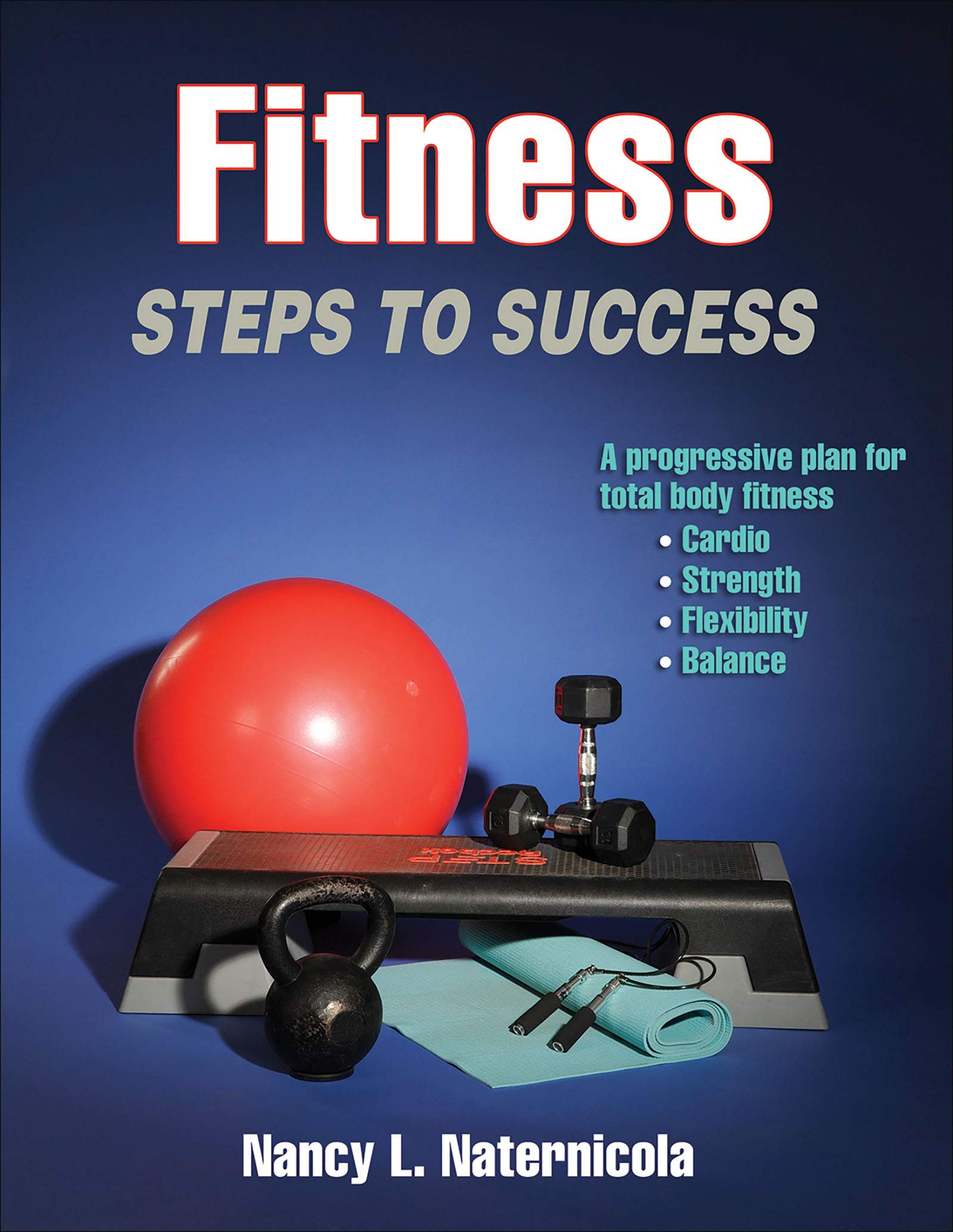 Fitness Steps To Success Sts Steps To Success Activity Naternicola Nancy L 0001450468853 Amazon Com Books