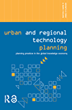 Urban and Regional Technology Planning: Planning Practice in the Global Knowledge Economy (Networked Cities Series) (English Edition)