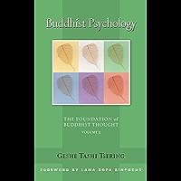 Buddhist Psychology: The Foundation of Buddhist Thought, Volume 3
