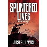 Splintered Lives (Lives Trilogy Book 3)