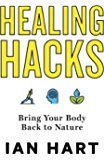 Healing Hacks: Bring Your Body Back to Nature
