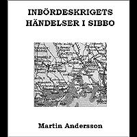 Inbördeskrigets händelser i Sibbo (Swedish Edition)