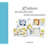 ALBUM DE MON PARRAIN ET DE MA MARRAINE (L')