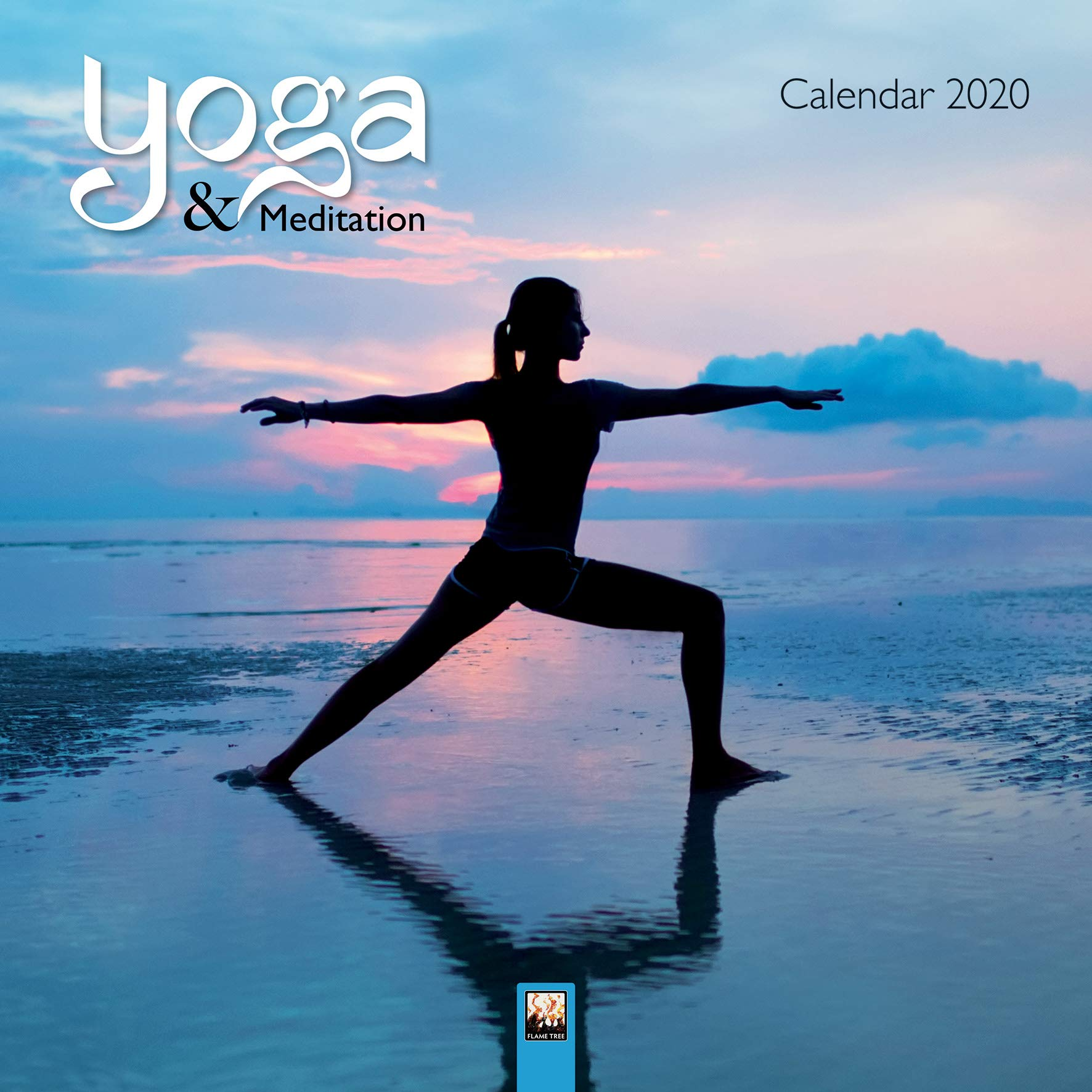 Yoga & Meditation Wall Calendar 2020 (Art Calendar): Flame ...