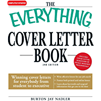 The Everything Cover Letter Book: Winning Cover Letters For Everybody From Student To Executive (Everything®) (English Edition)