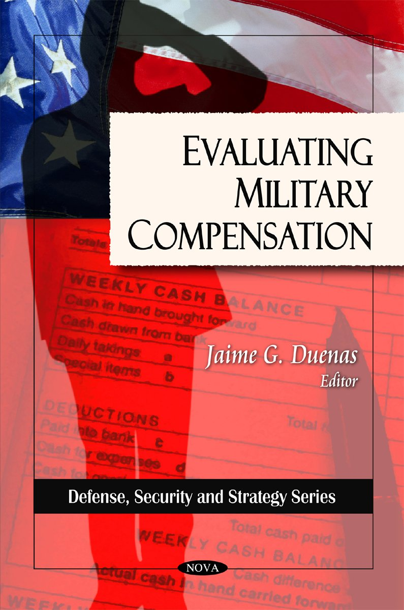 Evaluting Military Compensation (Defense, Security and Strategy Series) pdf