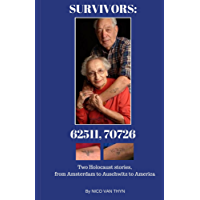 Survivors: 62511, 70726: Two Holocaust stories, from Amsterdam to Auschwitz to America