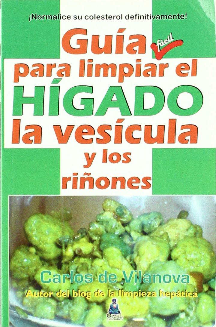 Guia Para Limpiar El Higado, La Vesicula Y Los Riñones: Amazon.es: Carlos De Vilanova: Libros