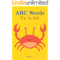 ABC Words Cc is for: ABC Animals from A to Z For Kids, Kids 1-5 Years Old (Baby First Words, Alphabet Book, Children's Book, Toddler book) (A to Z words for kids series 3)