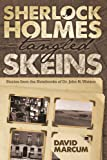 Sherlock Holmes - Tangled Skeins - Stories from the Notebooks of Dr. John H. Watson