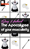 Sissy Husband: The Apocalypse of your Masculinity.