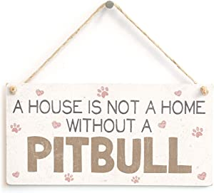 """Meijiafei A House is Not A Home Without A Pitbull - Cute PVC Dog Sign/Plaque 10""""x5"""""""