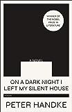 On a Dark Night I Left My Silent House: A Novel