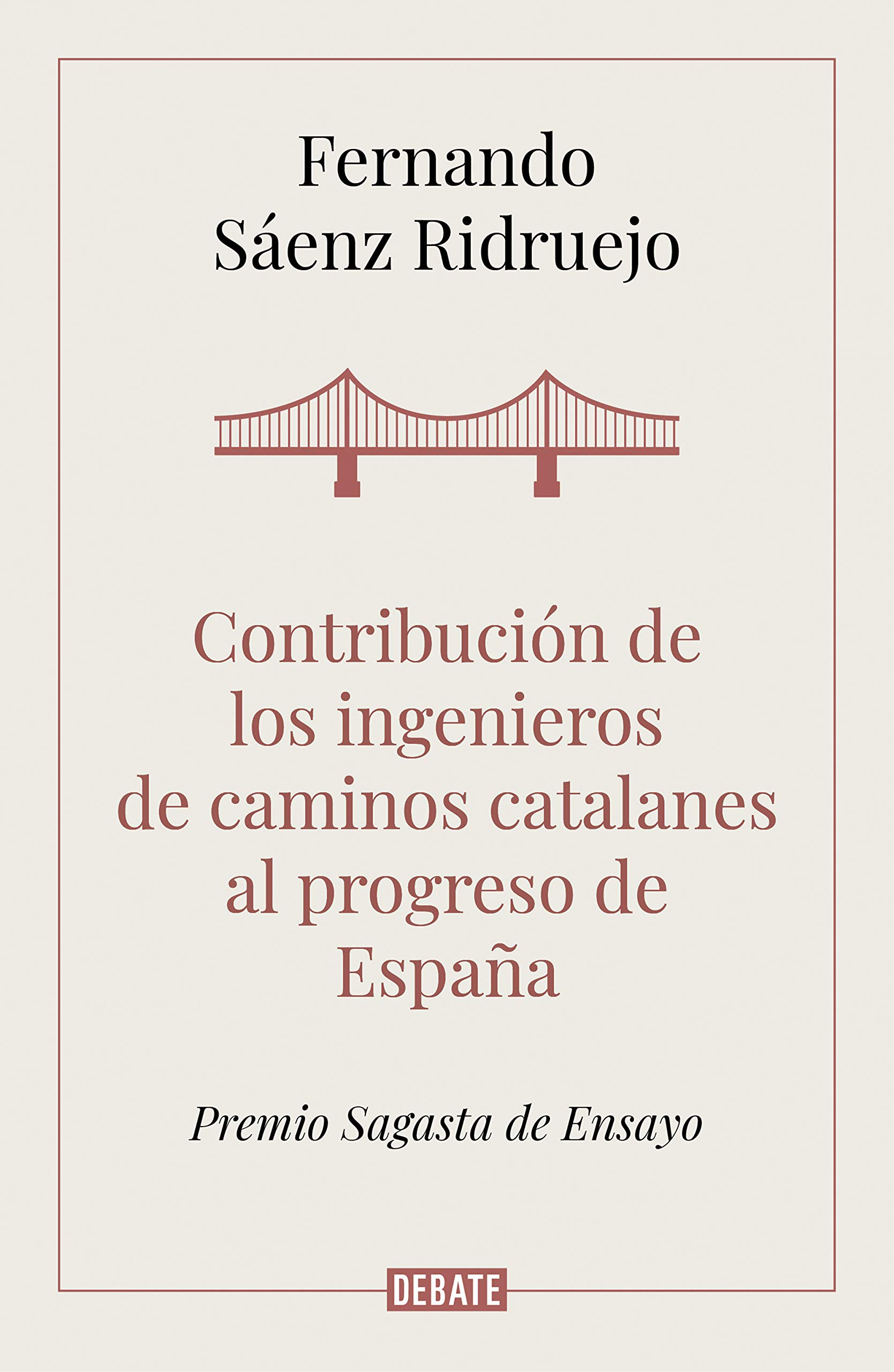 Contribución de los ingenieros de caminos catalanes al progreso de España Ensayo y Pensamiento: Amazon.es: Sáenz Ridruejo, Fernando: Libros