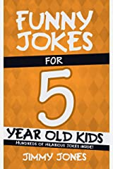 Funny Jokes For 5 Year Old Kids: Hundreds of really funny, hilarious Jokes, Riddles, Tongue Twisters and Knock Knocks for 5 year old kids! (Let's Laugh Series All Ages 5-12 Book 1) Kindle Edition