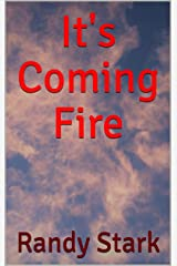 It's Coming Fire Kindle Edition