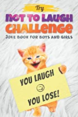 Try Not to Laugh Challenge - Joke Book For Boys And Girls: (Fun Gifts and Stocking Stuffers for Kids 6, 7, 8, 9, 10, 11 and 12 Years Old) Paperback
