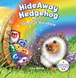 HideAway Hedgehog and the Magical Rainbow (HideAway Pets Books)
