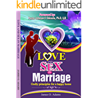 Love and Sex in Marriage: Godly principles for a happy home