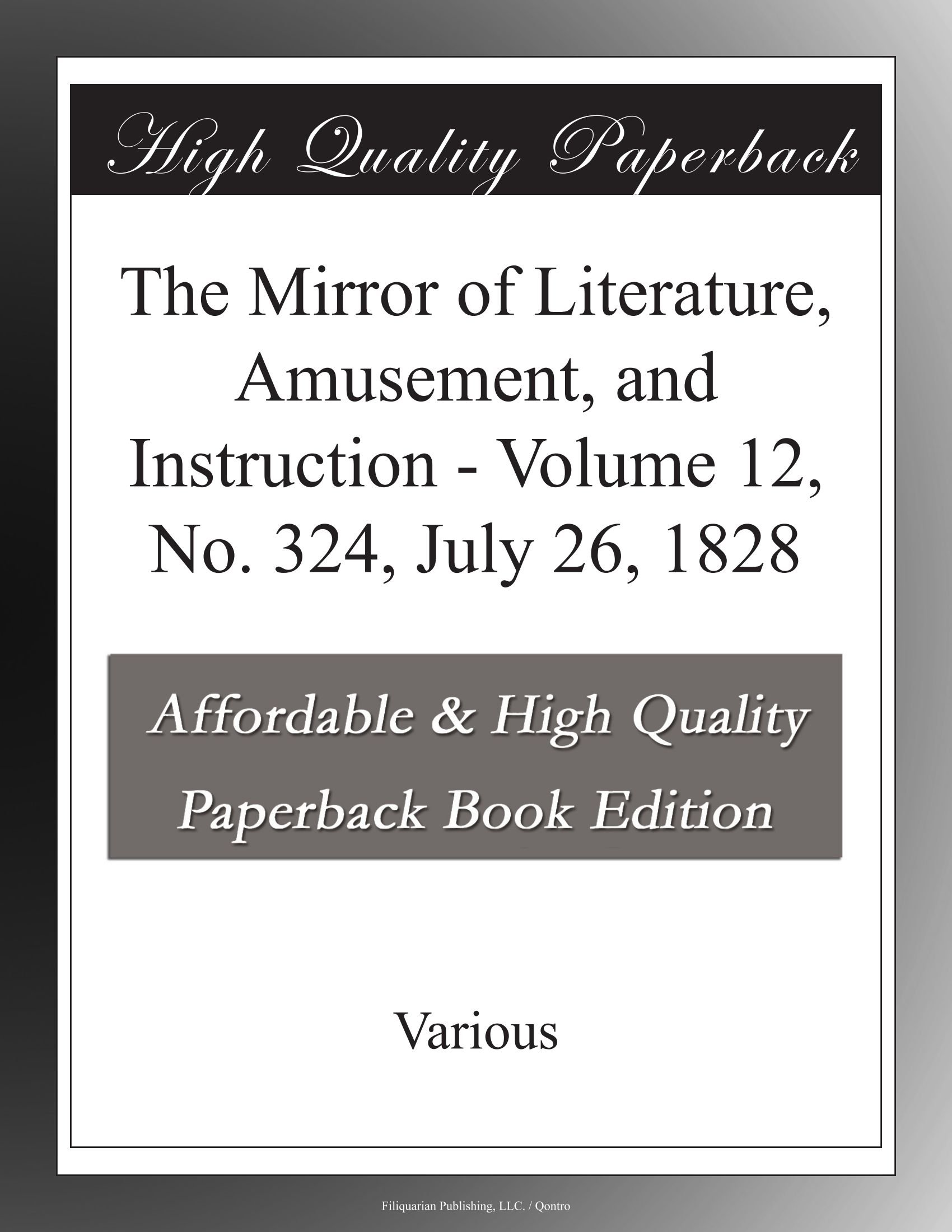 The Mirror of Literature, Amusement, and Instruction - Volume 12, No. 324, July 26, 1828 pdf epub