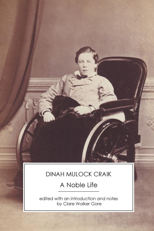 Remarkable A Noble Life Dinah Mulock Craik Clare Walker Gore Download Free Architecture Designs Itiscsunscenecom