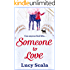 Someone to Love: A woman's rollercoaster journey to finding true love