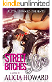 Street Bitches Don't Need Love