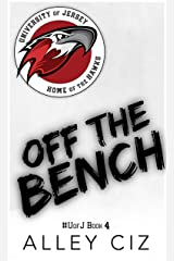 Off The Bench: #UofJ Book 4- Stand-alone Novel (U of J) Kindle Edition