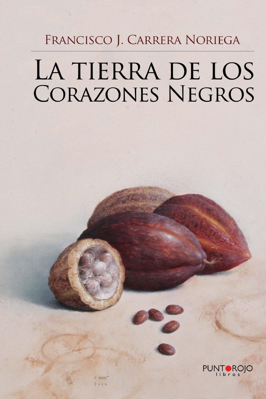 La tierra de los Corazones Negros (Spanish Edition) (Spanish) Paperback – February 10, 2015