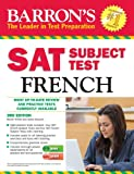 Barron's SAT Subject Test French with Audio CDs, 3rd Edition