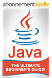 JAVA: The Ultimate Beginner's Guide! (English Edition)