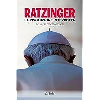 Ratzinger. La rivoluzione interrotta