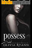 Possess: A Dark Captive Romance (Protect Book 3)