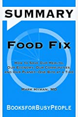 SUMMARY of Food Fix: How to Save Our Health, Our Economy, Our Communities, and Our Planet--One Bite at a Time Kindle Edition