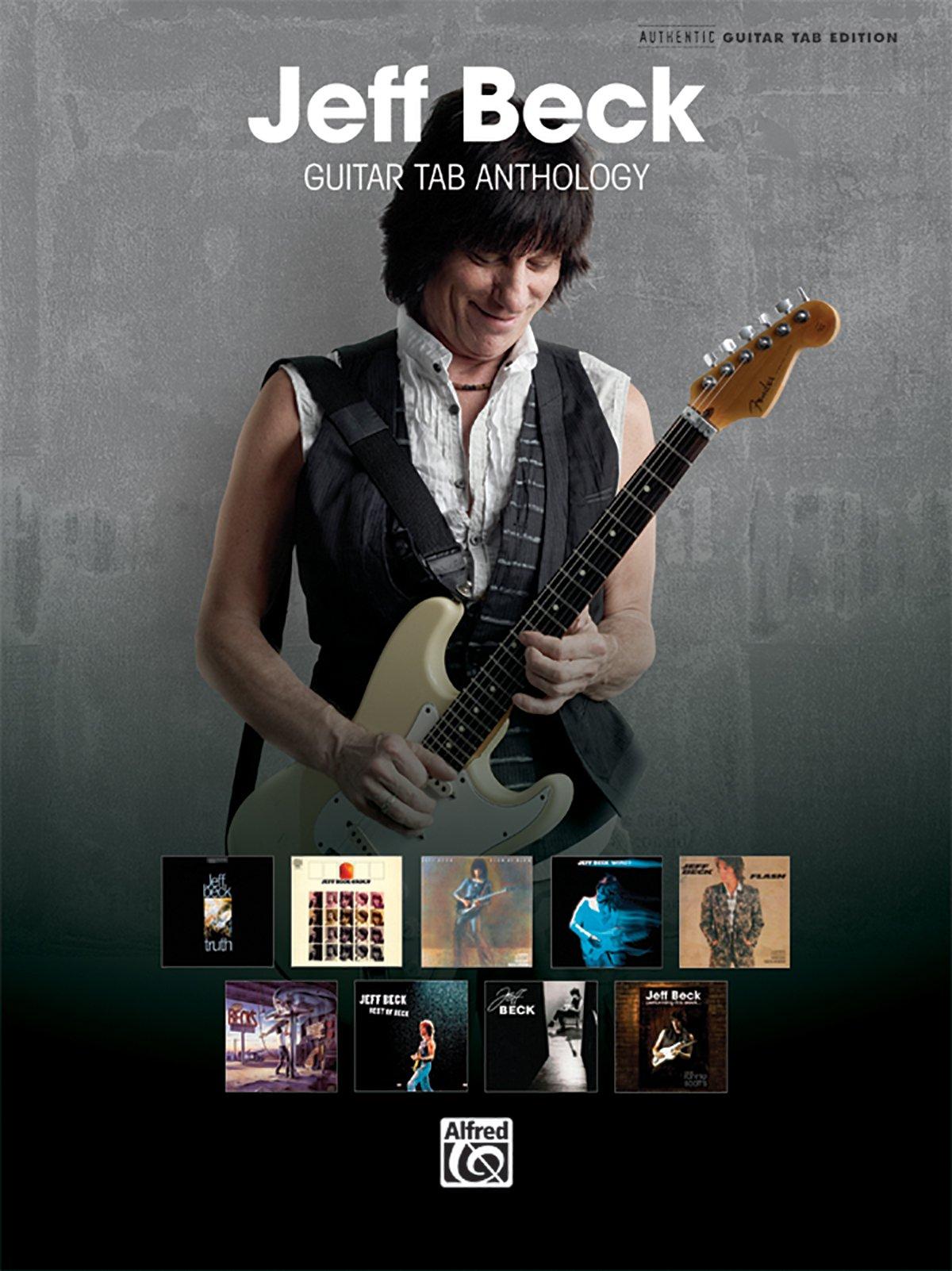 Jeff Beck -- Guitar TAB Anthology: Authentic Guitar TAB