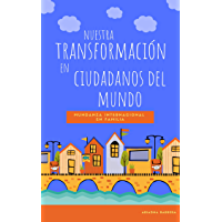 Nuestra transformación en ciudadanos del mundo: mudanza internacional en familia (1)