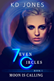 7even Circles: Moon Is Calling (7even Circles Series Book 1)