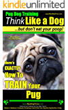 Pug dog Training | Think Like a Dog, But Don't Eat Your Poop! | Pug Breed Expert Training | How To Train Your Pug: Here's EXACTLY How to Train Your Pug