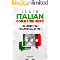 Learn Italian for beginners: The easiest way to learn Italian fast and increase your vocabulary. Quick learning with common situations and short stories (English Edition)