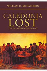 Caledonia Lost: The Fall of the Confederacy Hardcover