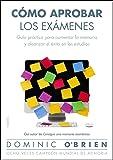 Cómo aprobar los exámenes: Guía práctica para aumentar la memoria y alcanzar el éxito en los estudios (Divulgación-Autoayuda)