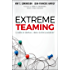Extreme Teaming: Lessons in Complex, Cross-Sector Leadership (English Edition)